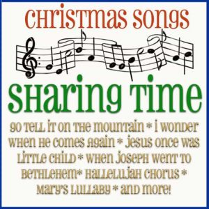 A Christmas Sharing time full of songs that the children will enjoy and remember what a wonderful time it was when Jesus was born.