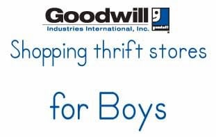 There is a big difference between shopping for boys and other clothes at Goodwill. Here's my tips.