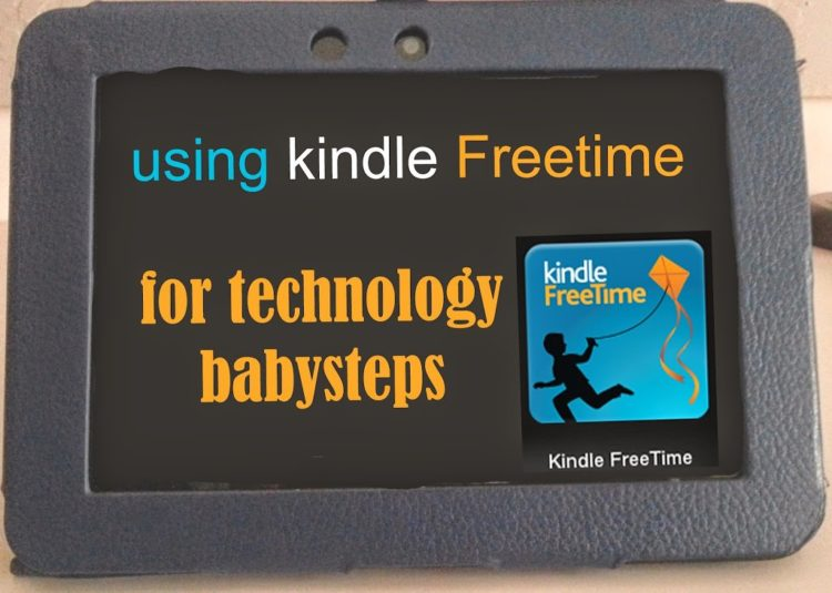 Use kindle free time to give your kids baby steps into technology.